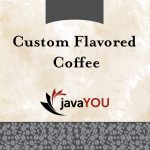 javayou fresh custom flavored coffee for sale