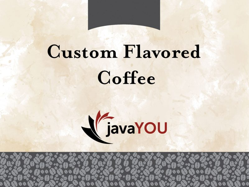 javayou fresh custom flavored coffee for sale